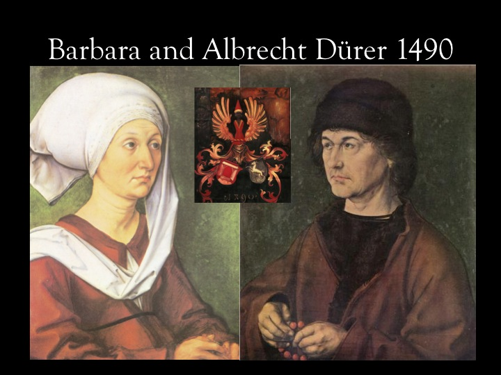 the portraits of Barbara and Albrecht the Elder done in 1490 with the marriage coat of arms on the back of the father portrait